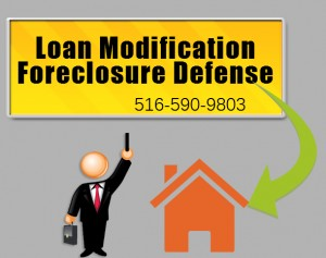 Loan Modification and Foreclosure Defense