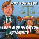Being behind on your mortgage payment can be scary and nerve wracking.  To save your home and obtain a loan modification, should you hire an attorney? Here are the top 10 reasons why it is absolutely necessary to hire an attorney for a loan modification